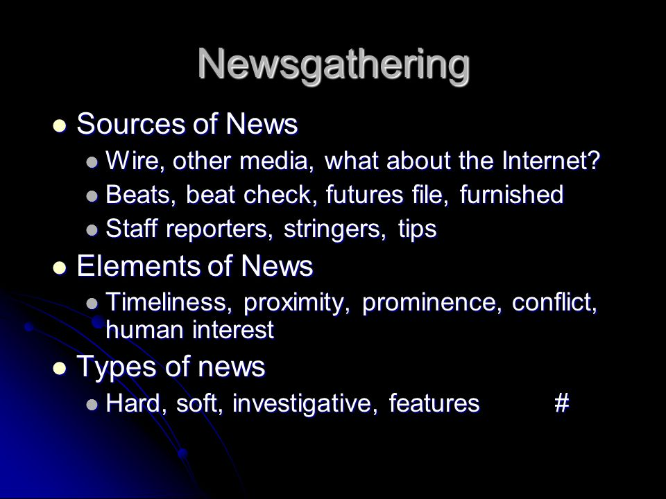 Newsgathering How do you collect news information.