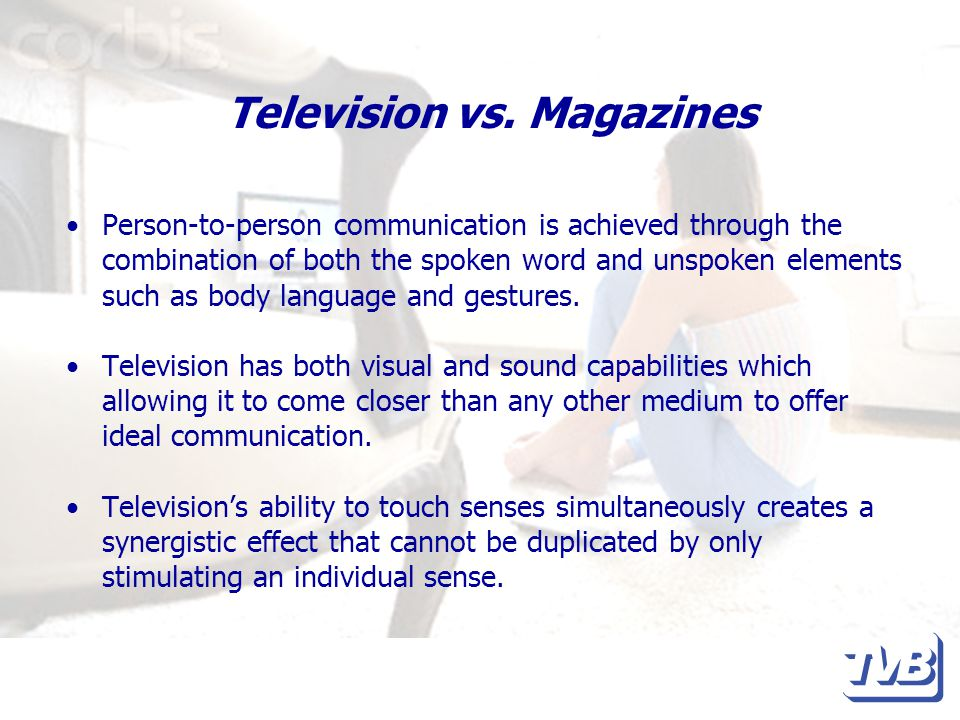 Television vs.Magazines Reading a magazine requires more mental effort than viewing television.