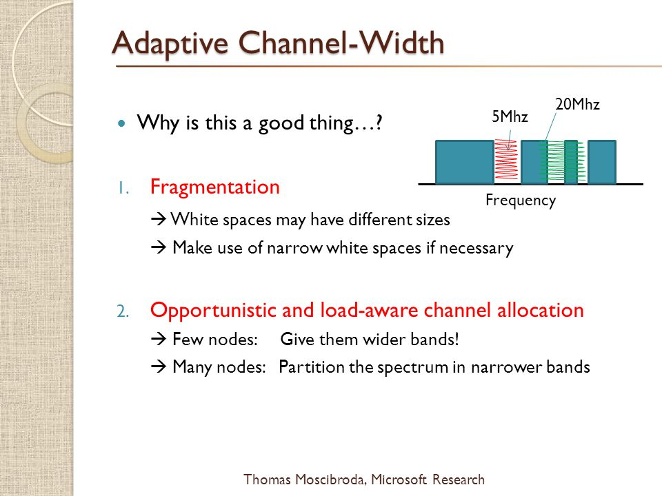 $ Thomas Moscibroda, Microsoft Research Adaptive Channel-Width Why is this a good thing….