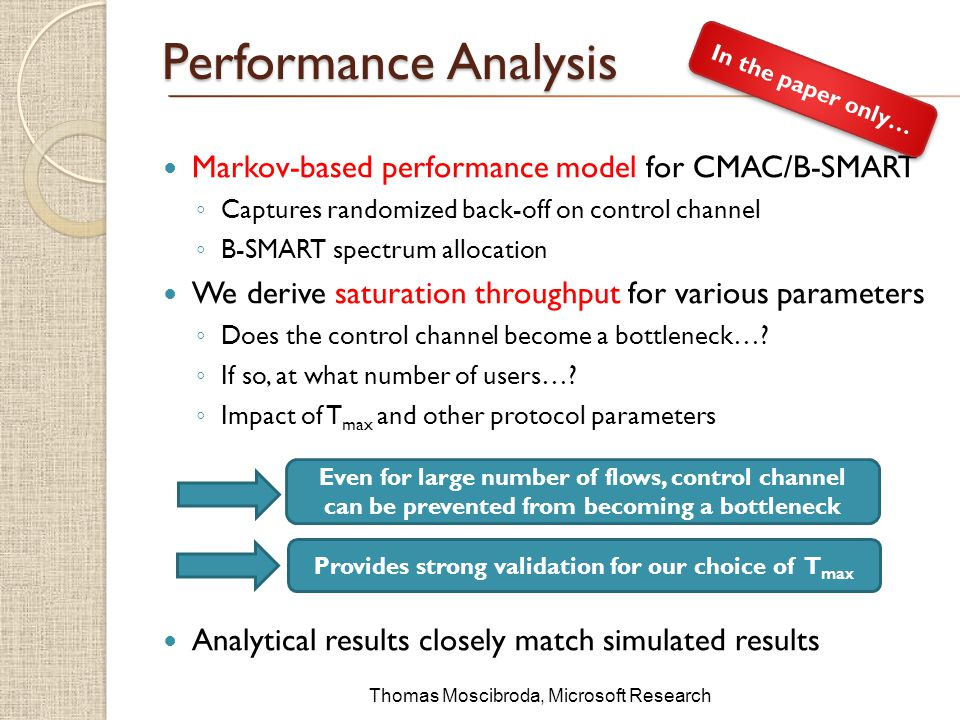 $ Performance Analysis Markov-based performance model for CMAC/B-SMART Captures randomized back-off on control channel B-SMART spectrum allocation We derive saturation throughput for various parameters Does the control channel become a bottleneck….