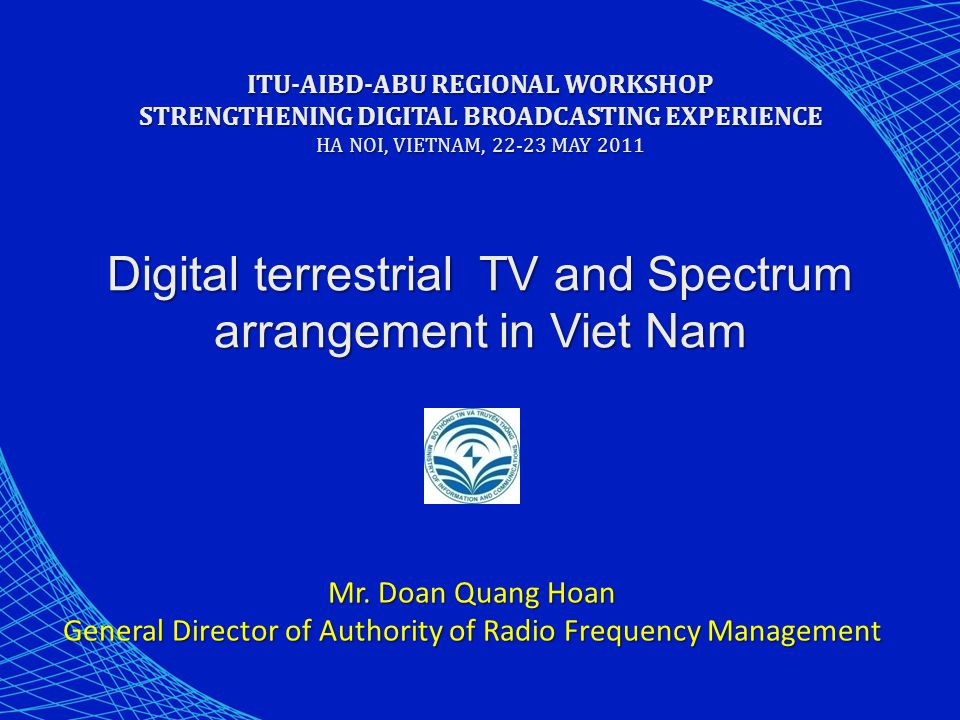 * Mobile TV - DVB-H was tested by VTC corporation in 2006, - T-DMB trial project has been broadcasted by VTV in Ha Noi and Ho Chi Minh city * DTH -VTV launched DTH using DVB-S standard since 2004 -VTC launched DTH using DVB-S2 standard since 2009 TV digitalization in Viet Nam