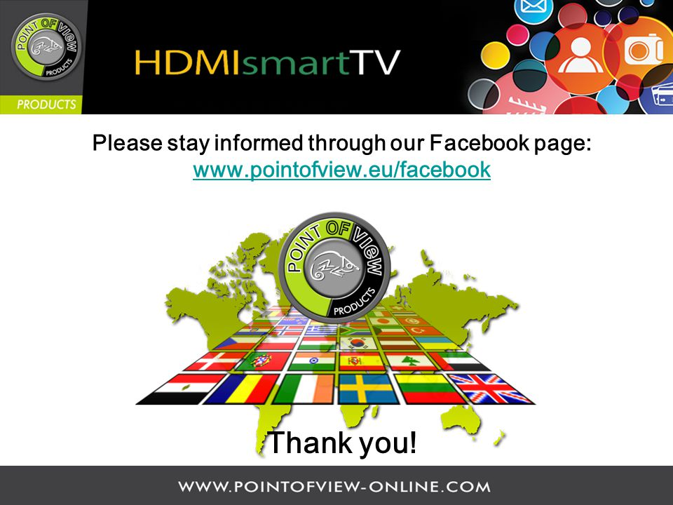 Please stay informed through our Facebook page: www.pointofview.eu/facebook Thank you!