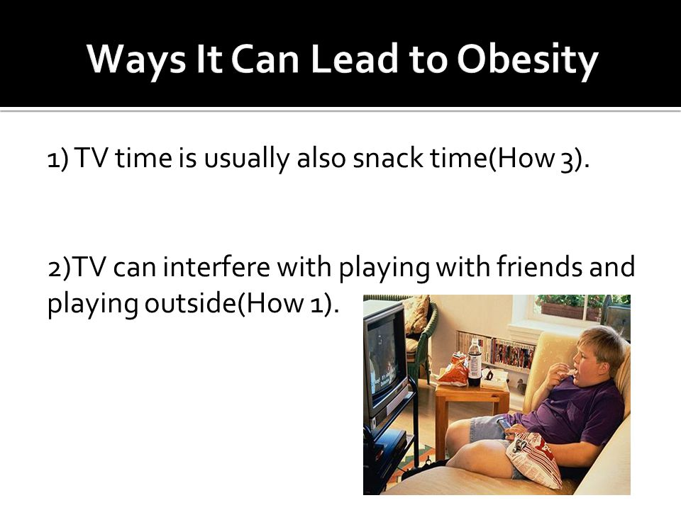 1) TV time is usually also snack time(How 3).
