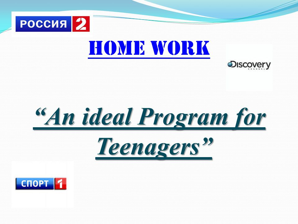 Home work An ideal Program for Teenagers