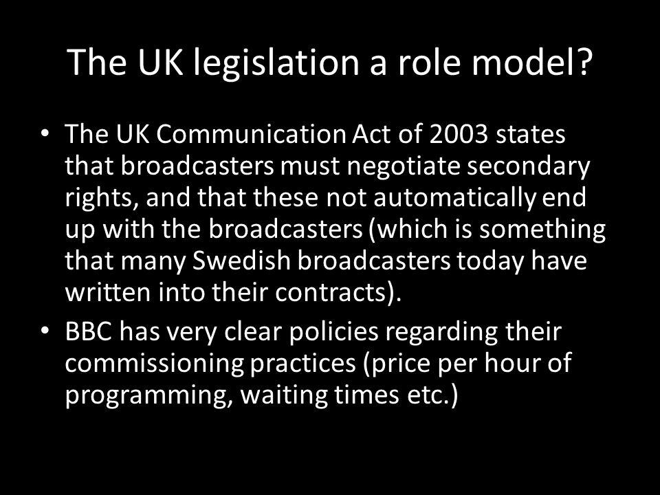 The UK legislation a role model.