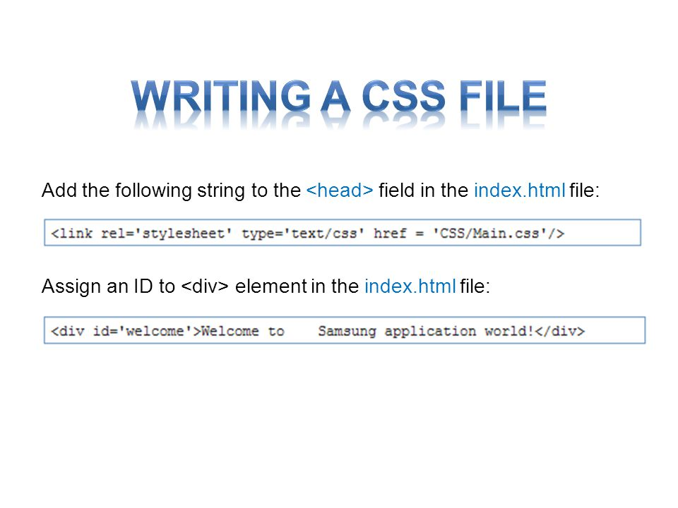 Add the following string to the field in the index.html file: Assign an ID to element in the index.html file: