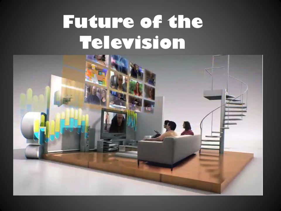 Future of the Television