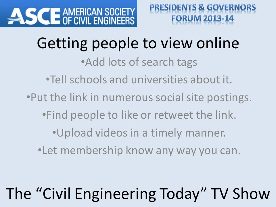 Getting people to view online Add lots of search tags Tell schools and universities about it.