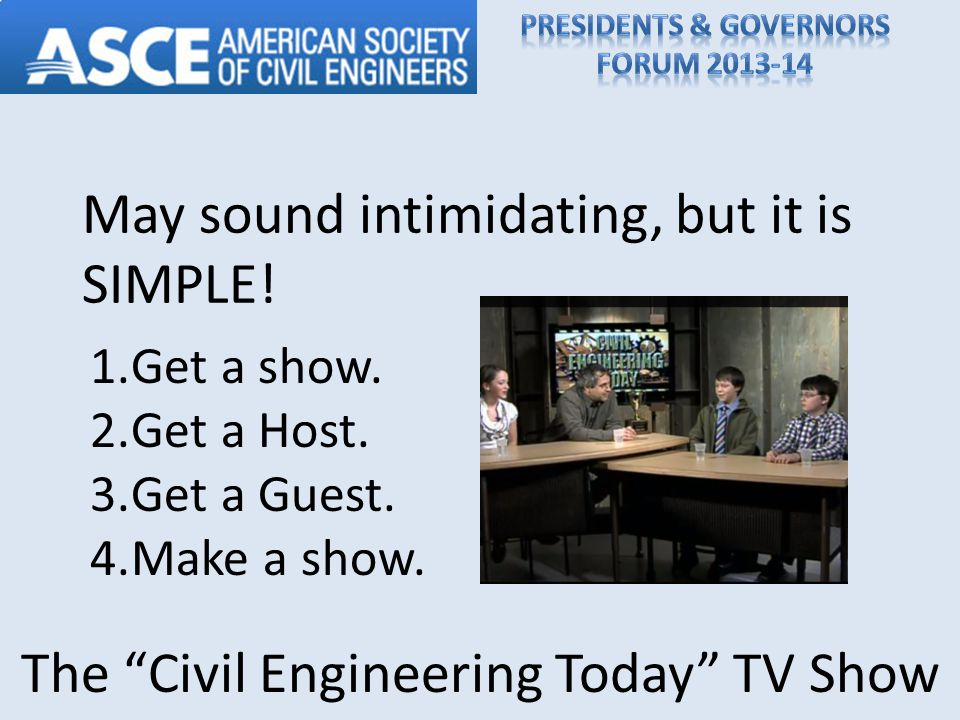 The Civil Engineering Today TV Show May sound intimidating, but it is SIMPLE.