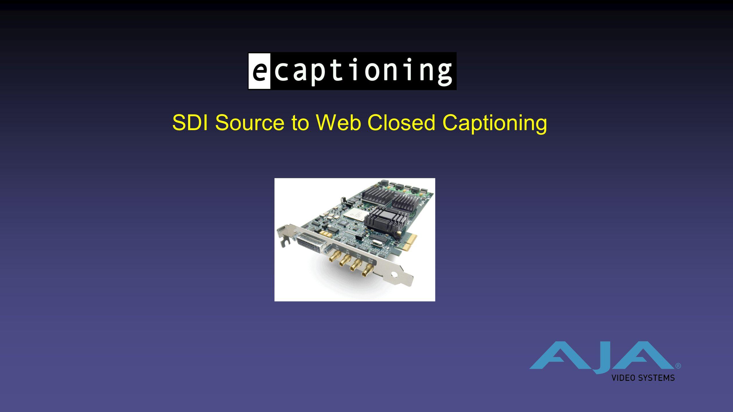 SDI Source to Web Closed Captioning