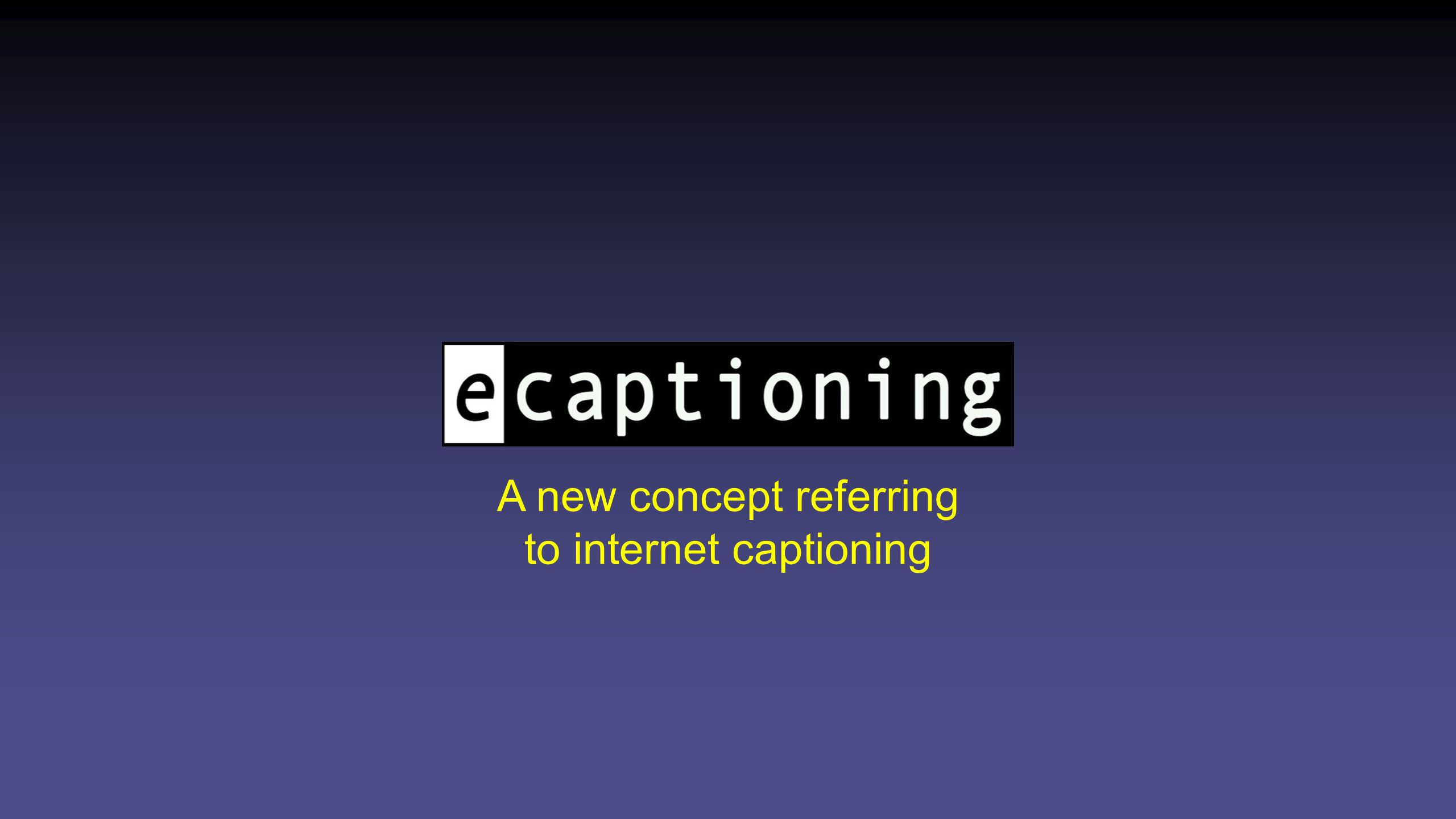 A new concept referring to internet captioning