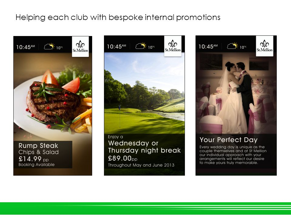 Helping each club with bespoke internal promotions