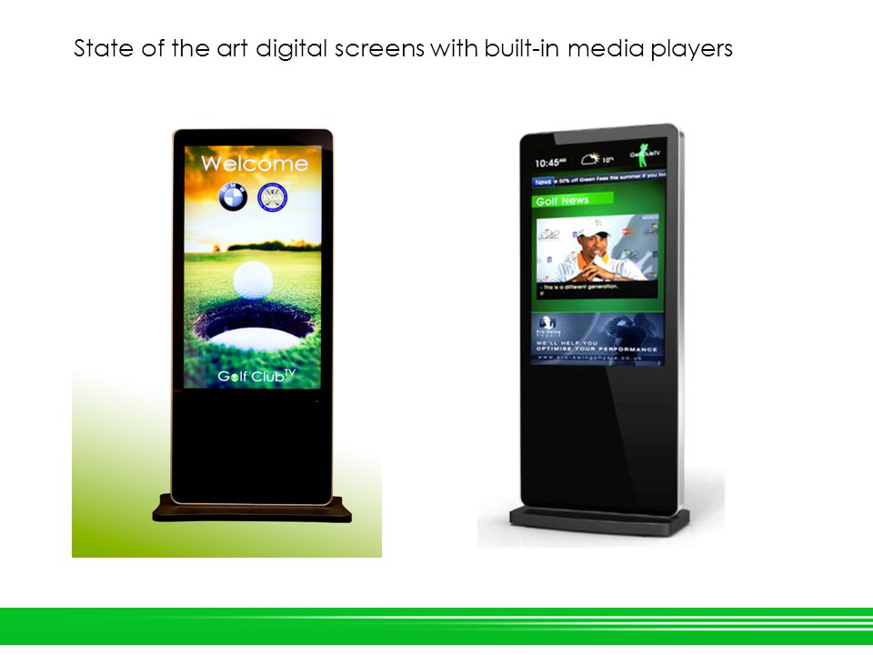 State of the art digital screens with built-in media players