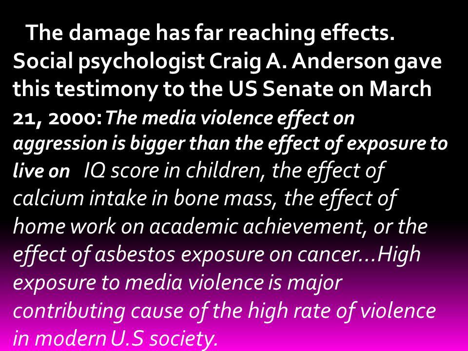 The damage has far reaching effects.Social psychologist Craig A.