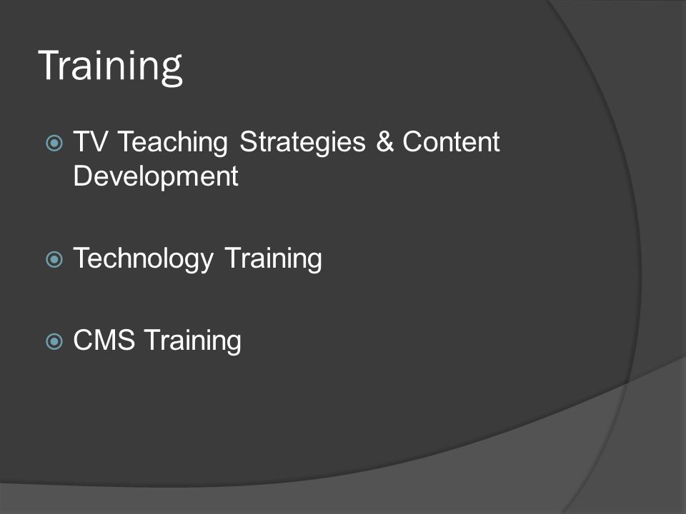 Training TV Teaching Strategies & Content Development Technology Training CMS Training