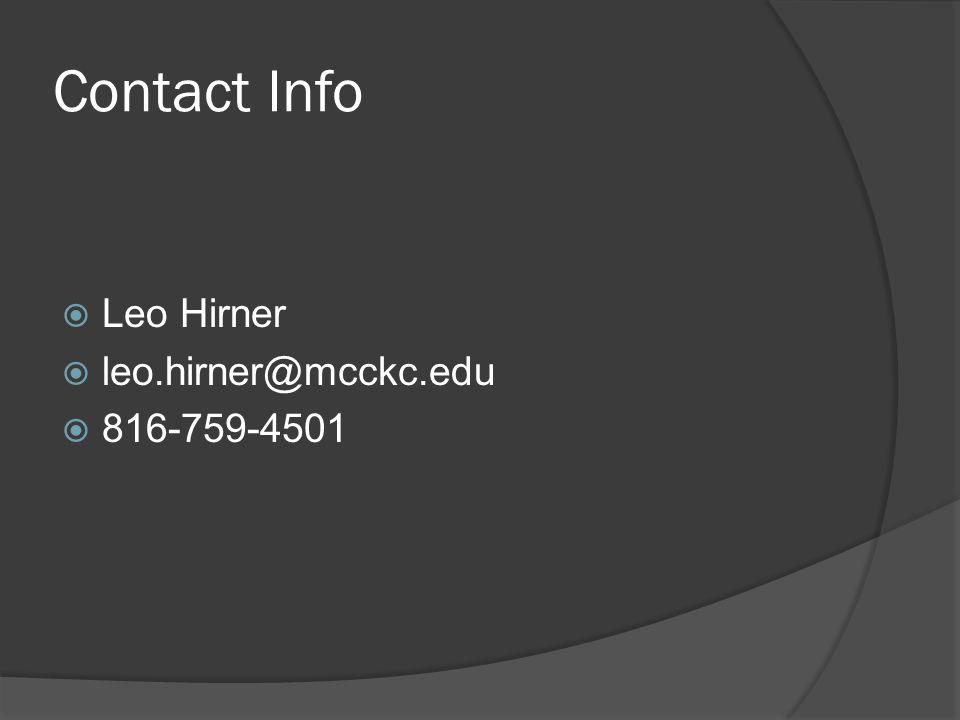 Contact Info Leo Hirner leo.hirner@mcckc.edu 816-759-4501