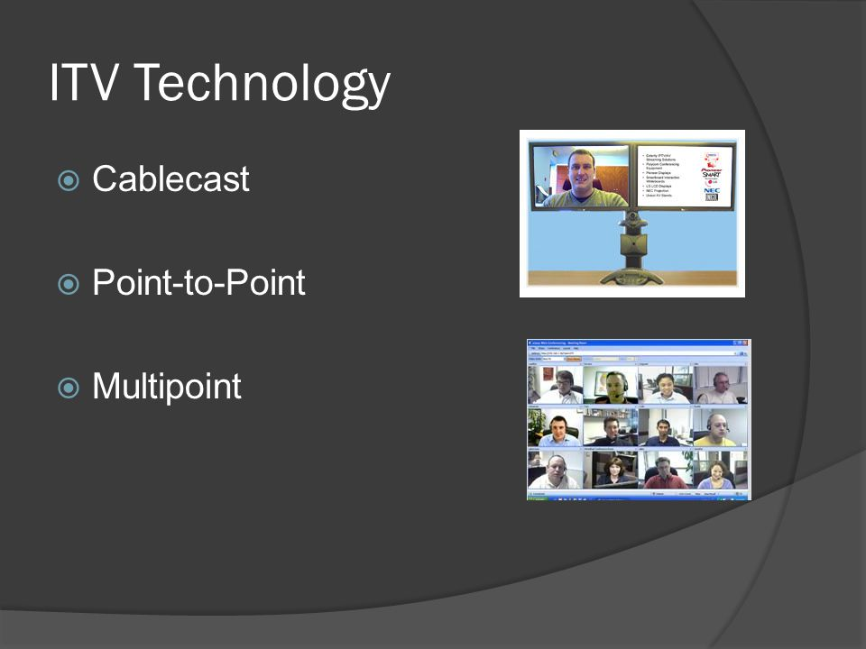 ITV Technology Cablecast Point-to-Point Multipoint