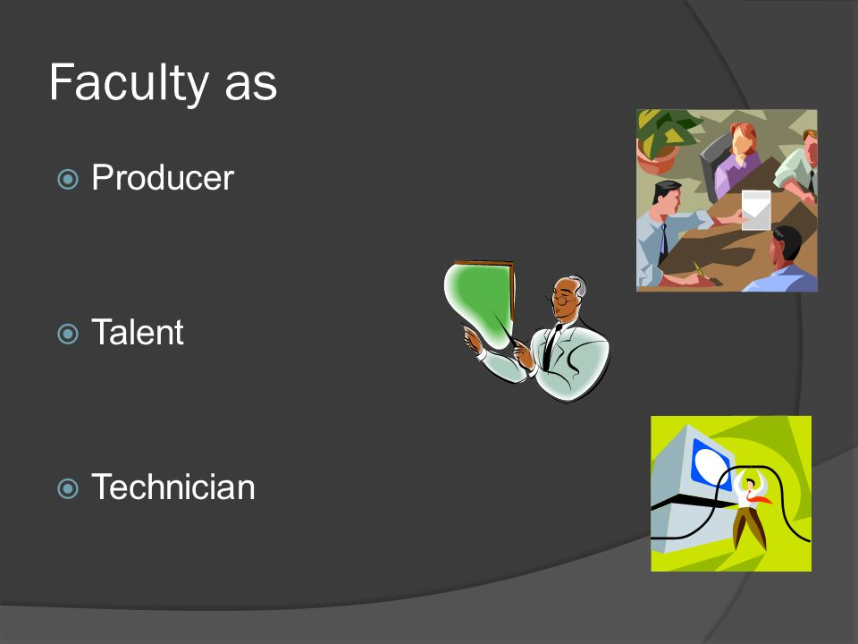 Faculty as Producer Talent Technician