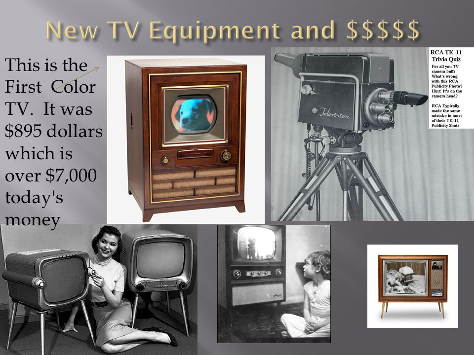 This is the First Color TV. It was $895 dollars which is over $7,000 today's money