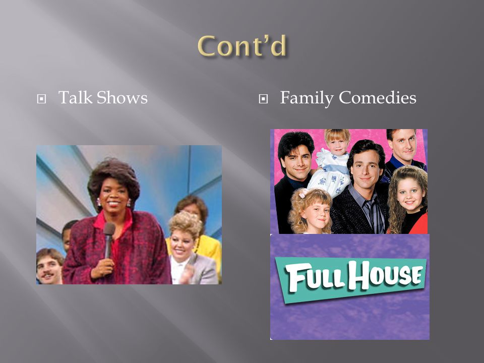 Talk Shows Family Comedies