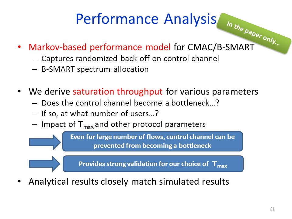 Performance Analysis Markov-based performance model for CMAC/B-SMART – Captures randomized back-off on control channel – B-SMART spectrum allocation W