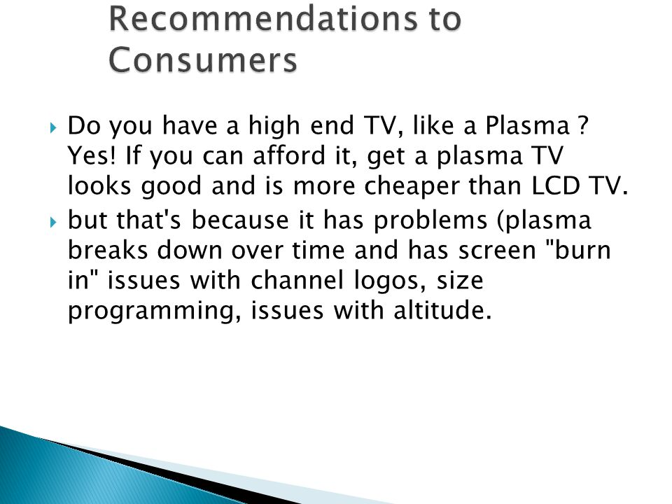 Do you have a high end TV, like a Plasma . Yes.