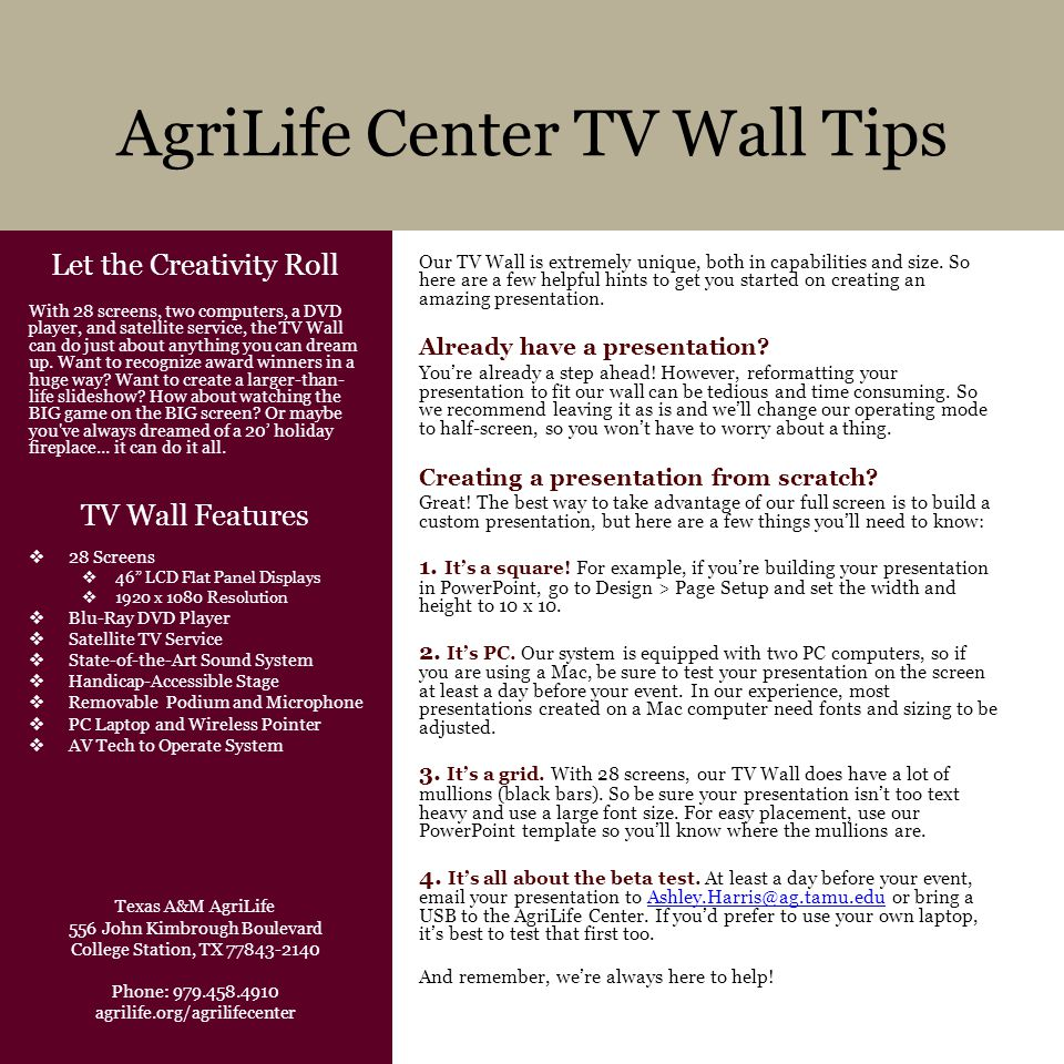 AgriLife Center TV Wall Tips Our TV Wall is extremely unique, both in capabilities and size.