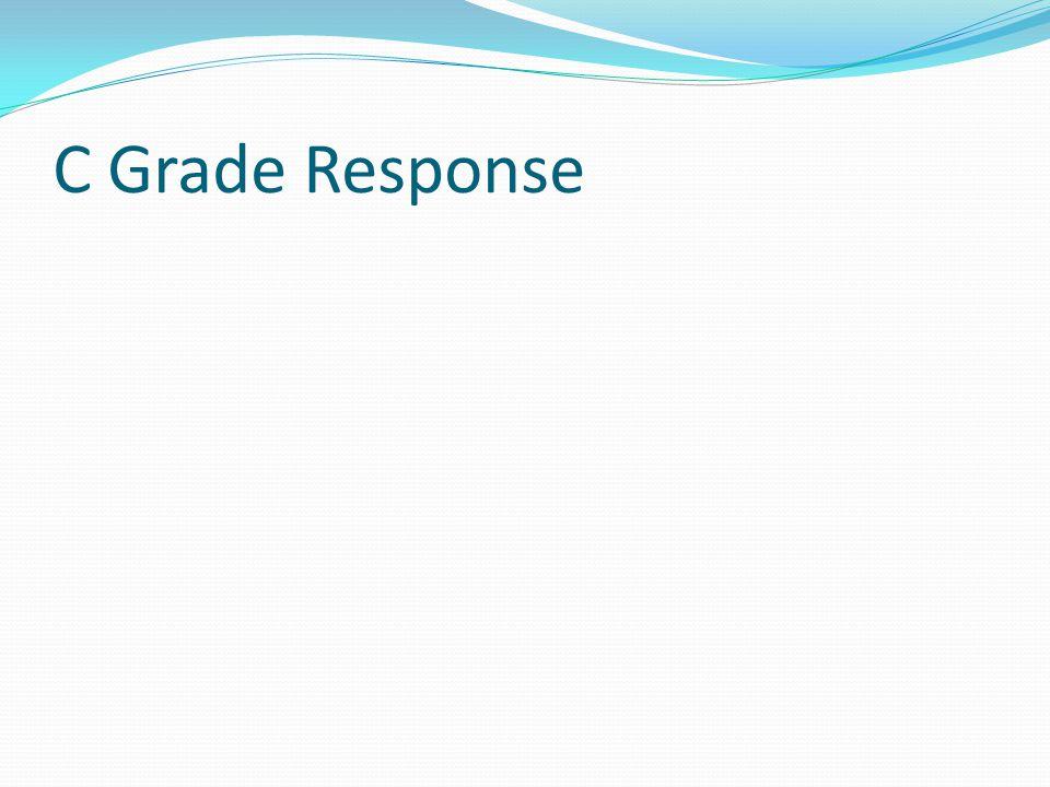 C Grade Response
