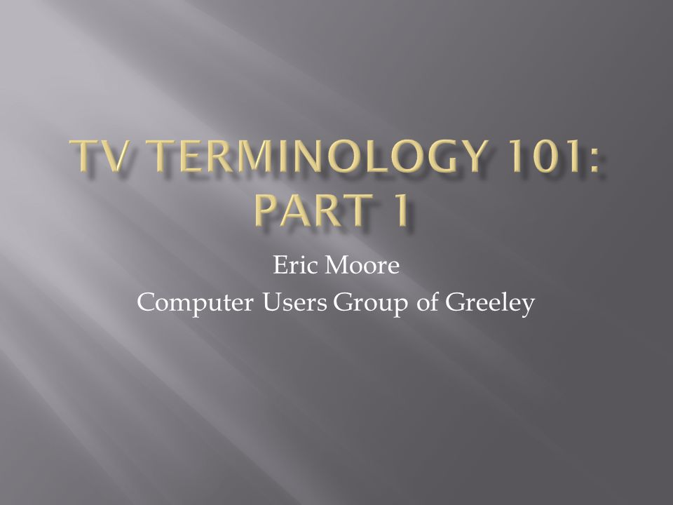 Eric Moore Computer Users Group of Greeley