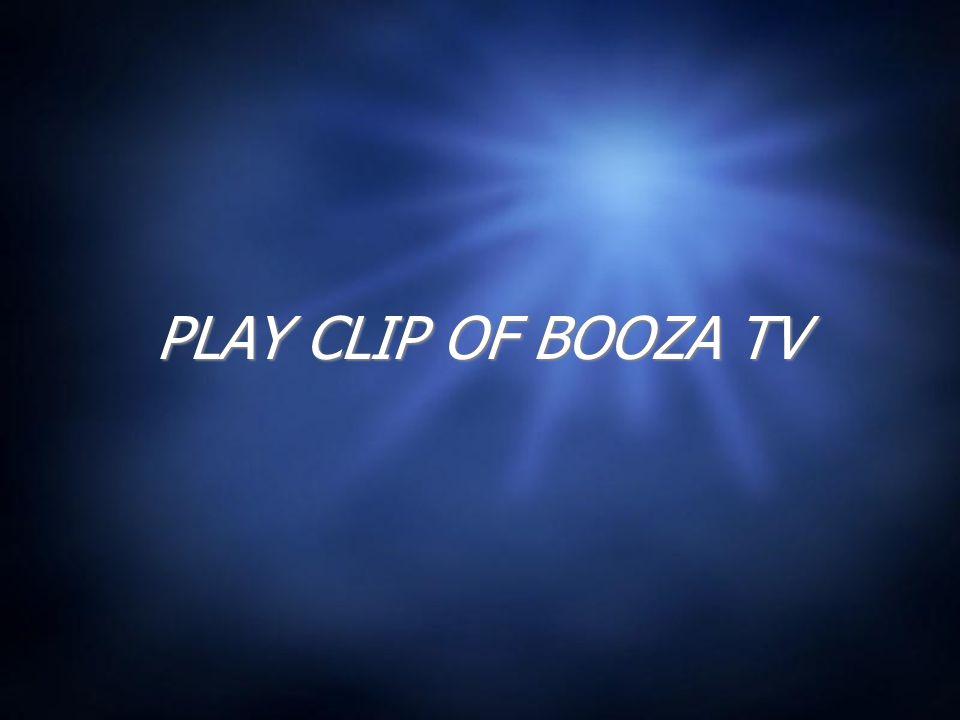 PLAY CLIP OF BOOZA TV