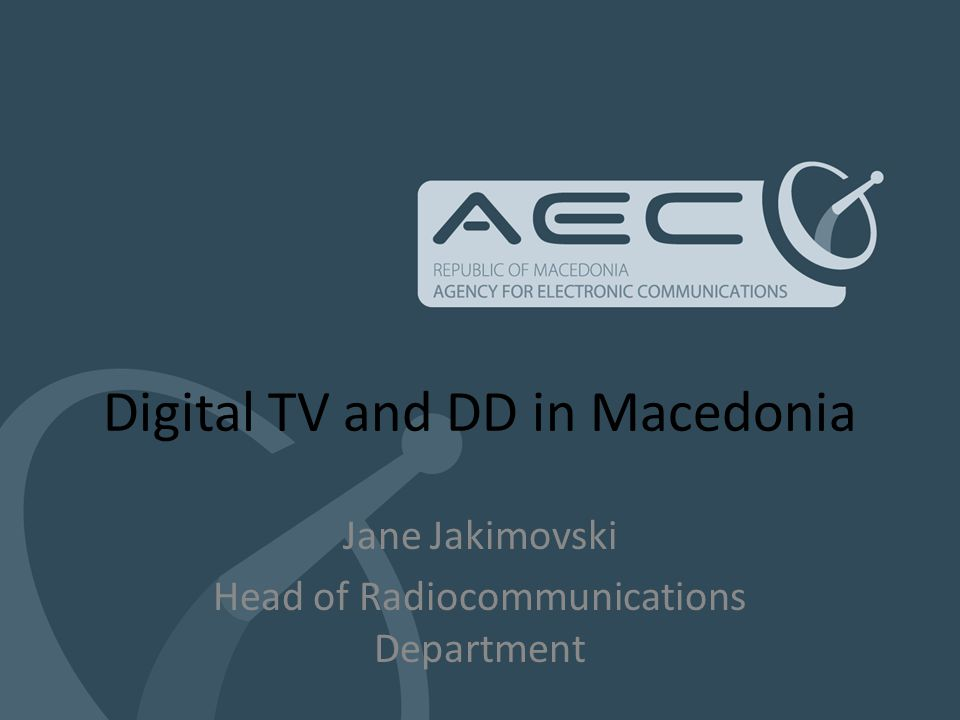 Digital TV and DD in Macedonia Jane Jakimovski Head of Radiocommunications Department
