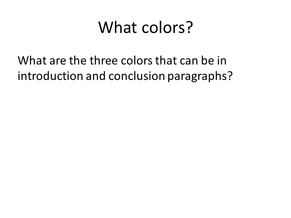What colors What are the three colors that can be in introduction and conclusion paragraphs