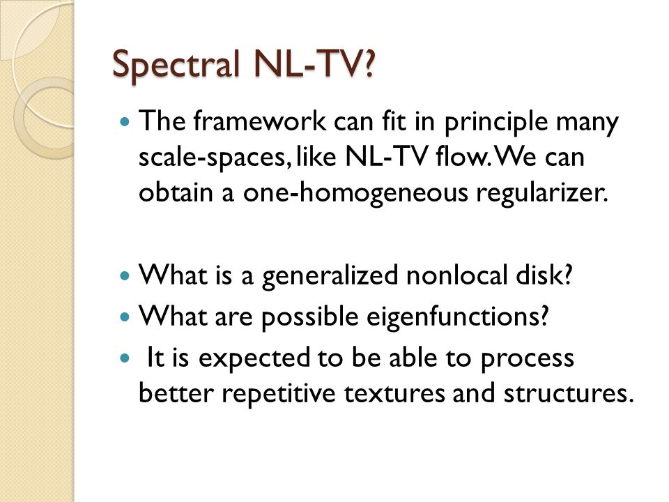 Spectral NL-TV. The framework can fit in principle many scale-spaces, like NL-TV flow.