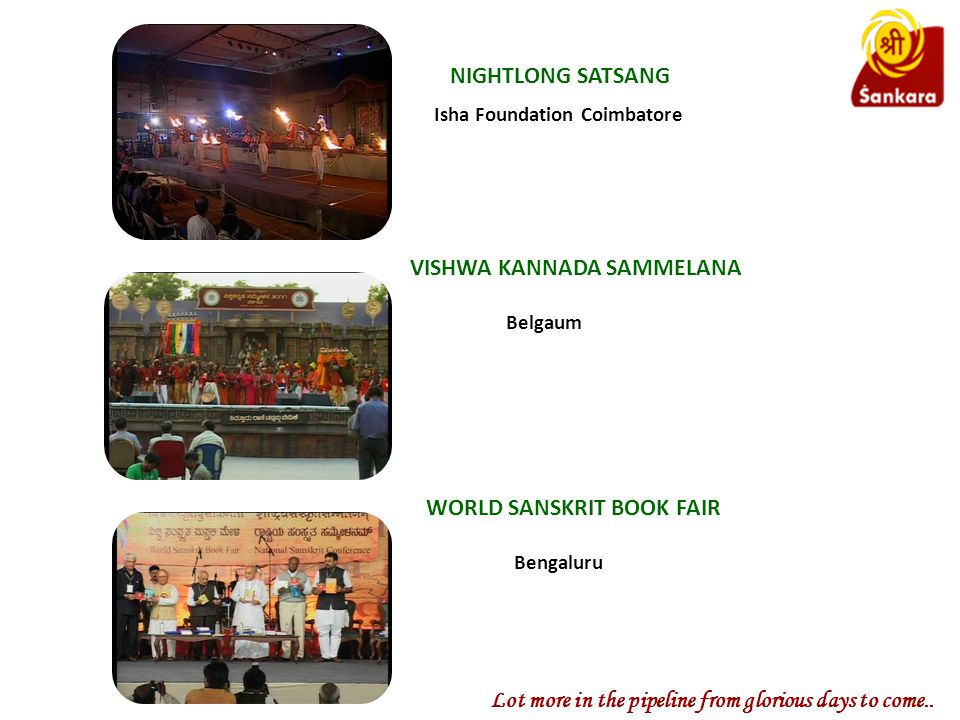 Isha Foundation Coimbatore NIGHTLONG SATSANG VISHWA KANNADA SAMMELANA Belgaum WORLD SANSKRIT BOOK FAIR Bengaluru Lot more in the pipeline from glorious days to come..