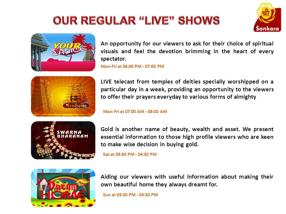 An opportunity for our viewers to ask for their choice of spiritual visuals and feel the devotion brimming in the heart of every spectator.
