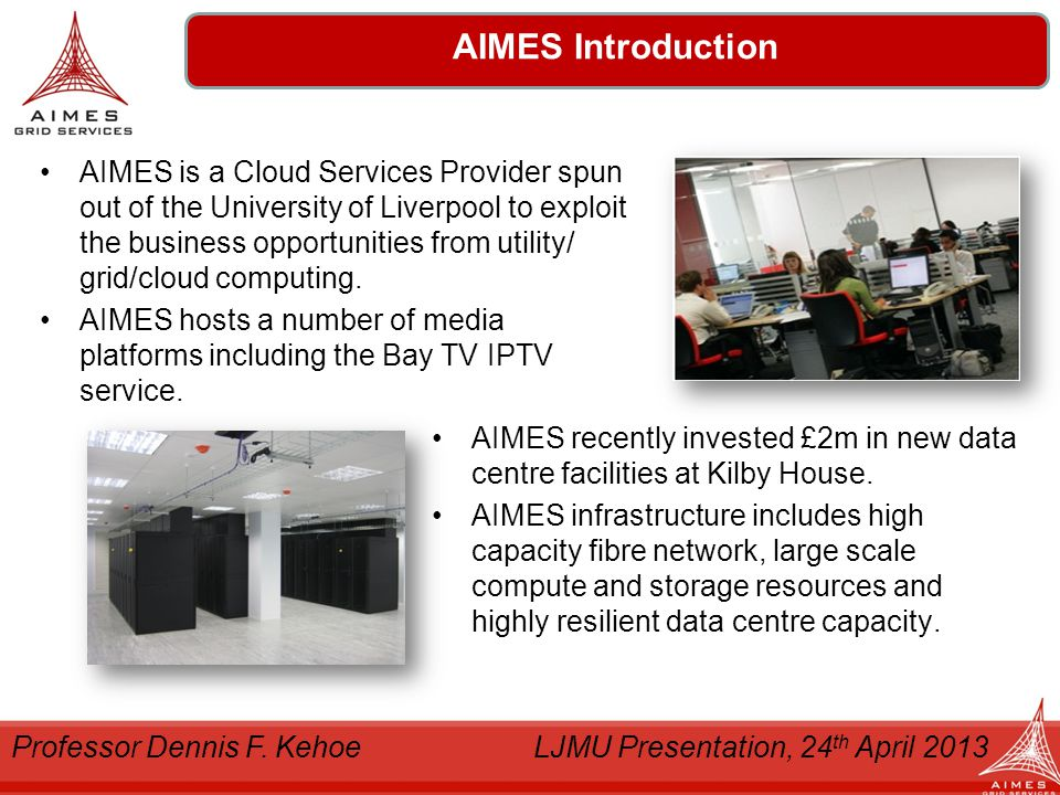 Denholm Logistics AIMES is a Cloud Services Provider spun out of the University of Liverpool to exploit the business opportunities from utility/ grid/cloud computing.