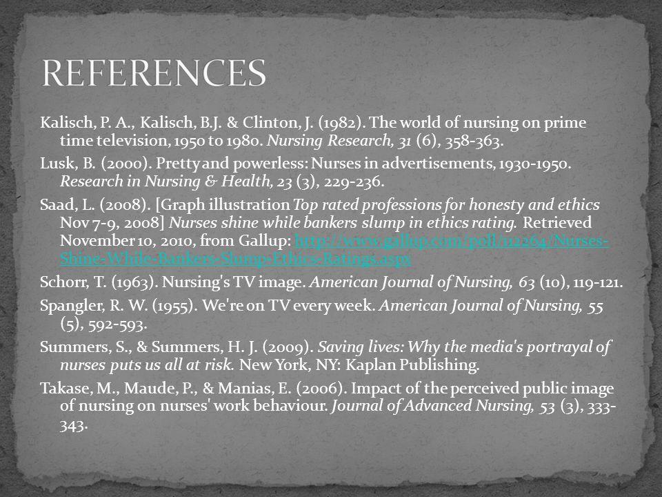 Kalisch, P. A., Kalisch, B.J. & Clinton, J. (1982). The world of nursing on prime time television, 1950 to 1980. Nursing Research, 31 (6), 358-363. Lu