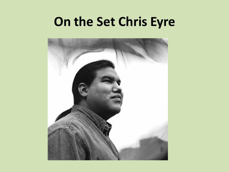 On the Set Chris Eyre