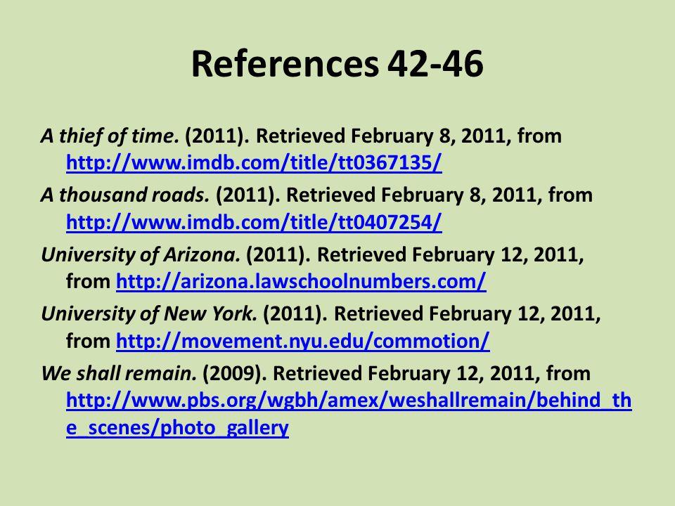 References 42-46 A thief of time. (2011). Retrieved February 8, 2011, from http://www.imdb.com/title/tt0367135/ http://www.imdb.com/title/tt0367135/ A