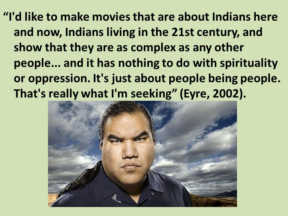 Question For Chris Eyre What would you like to tell Native American Youth?