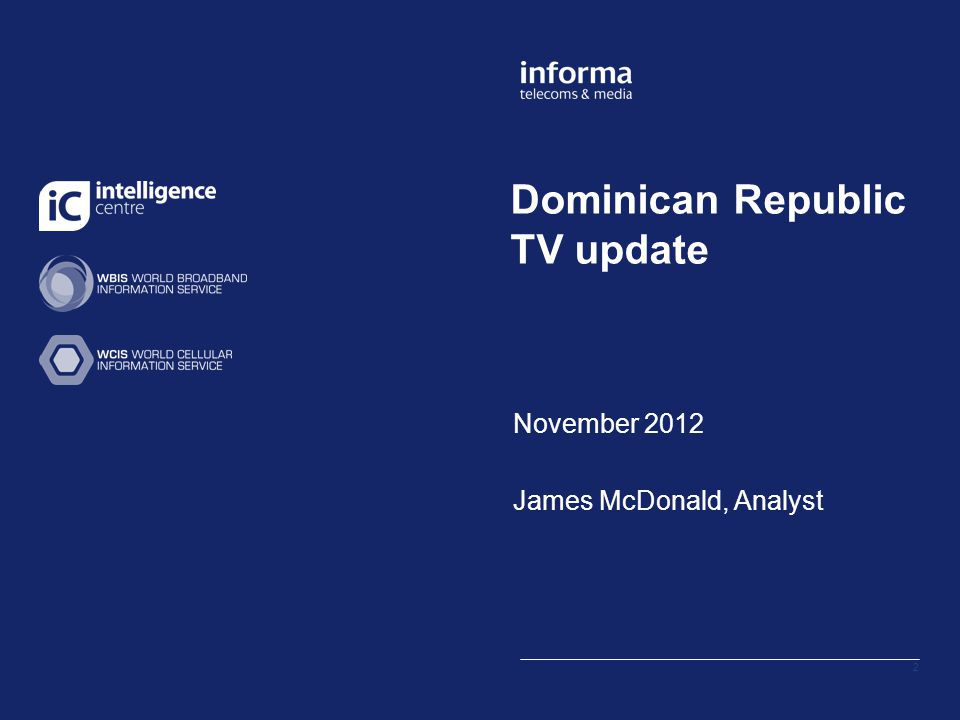 Dominican Republic TV update November 2012 James McDonald, Analyst 2