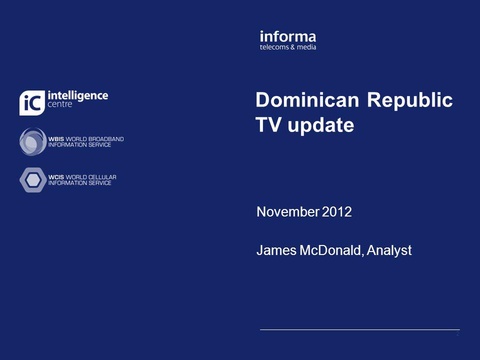 Dominican Republic TV update, November 2012 1.Highlights 2.Pay-TV landscape 3.