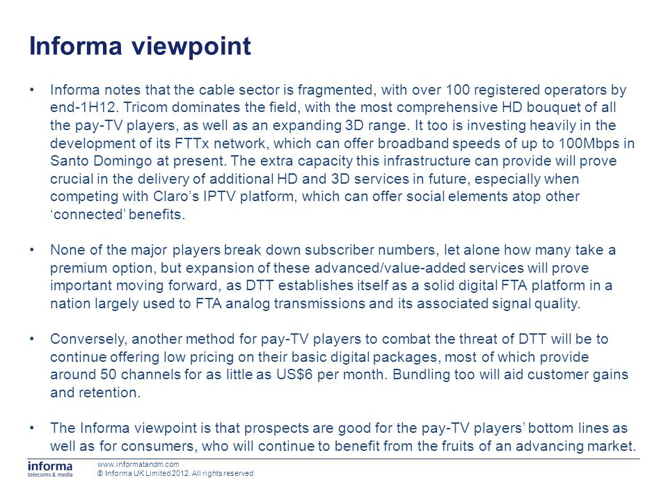 Informa viewpoint www.informatandm.com © Informa UK Limited 2012. All rights reserved Informa notes that the cable sector is fragmented, with over 100