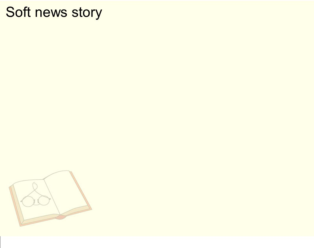 Soft news story