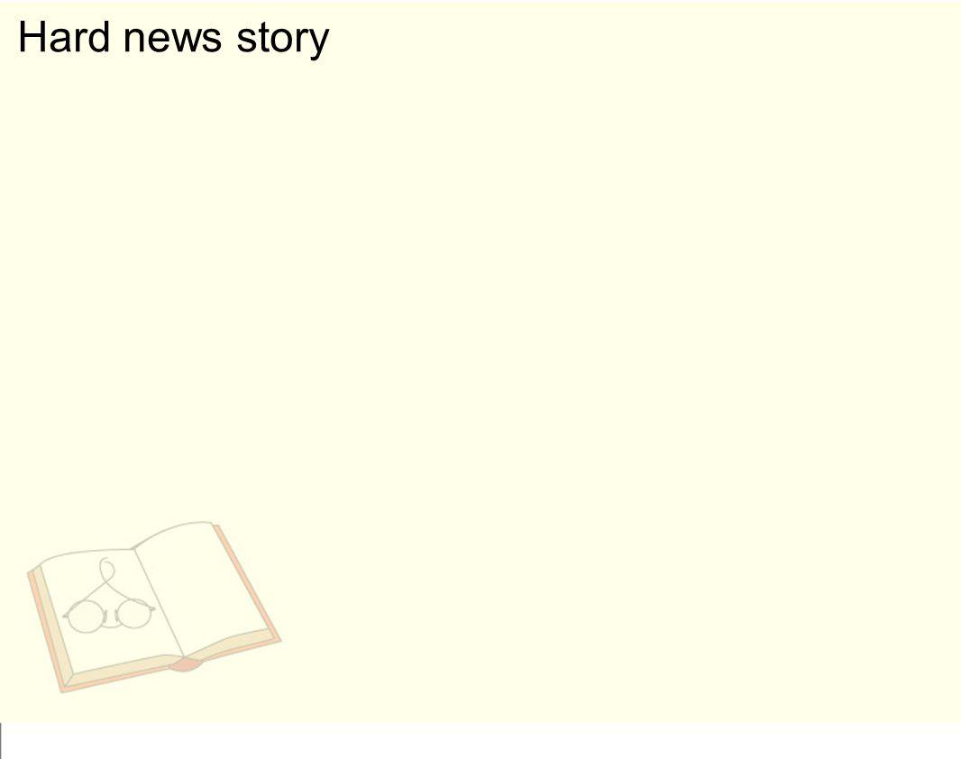 Hard news story