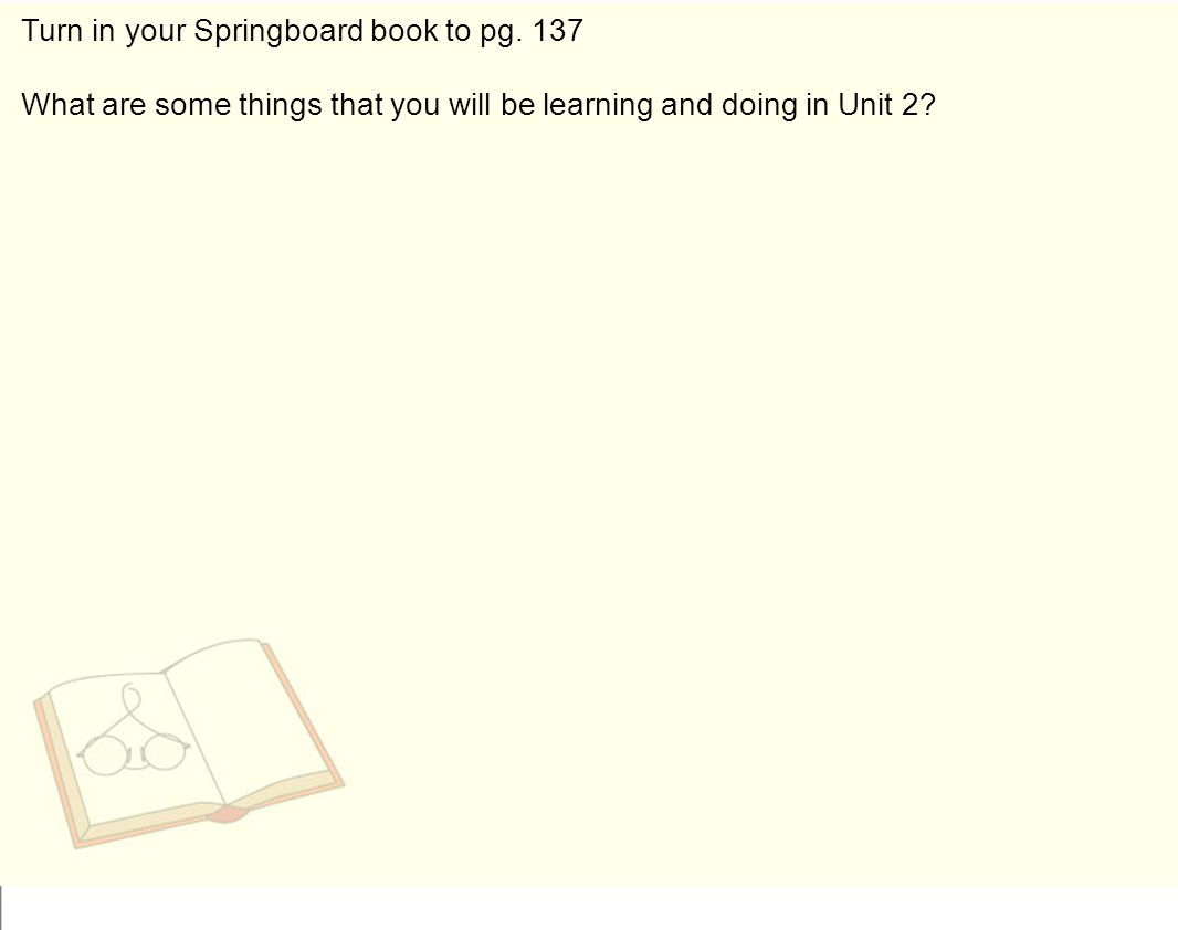Turn in your Springboard book to pg.