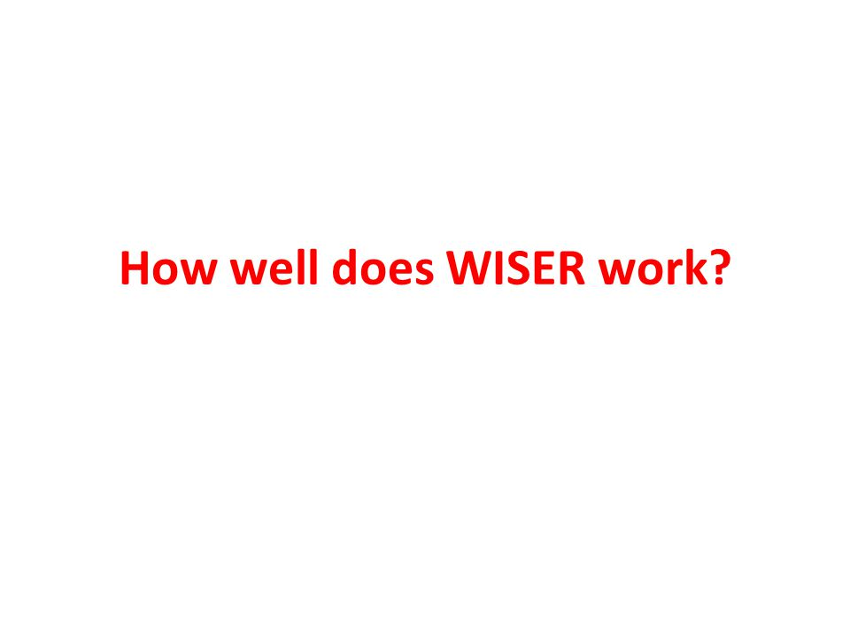 How well does WISER work?