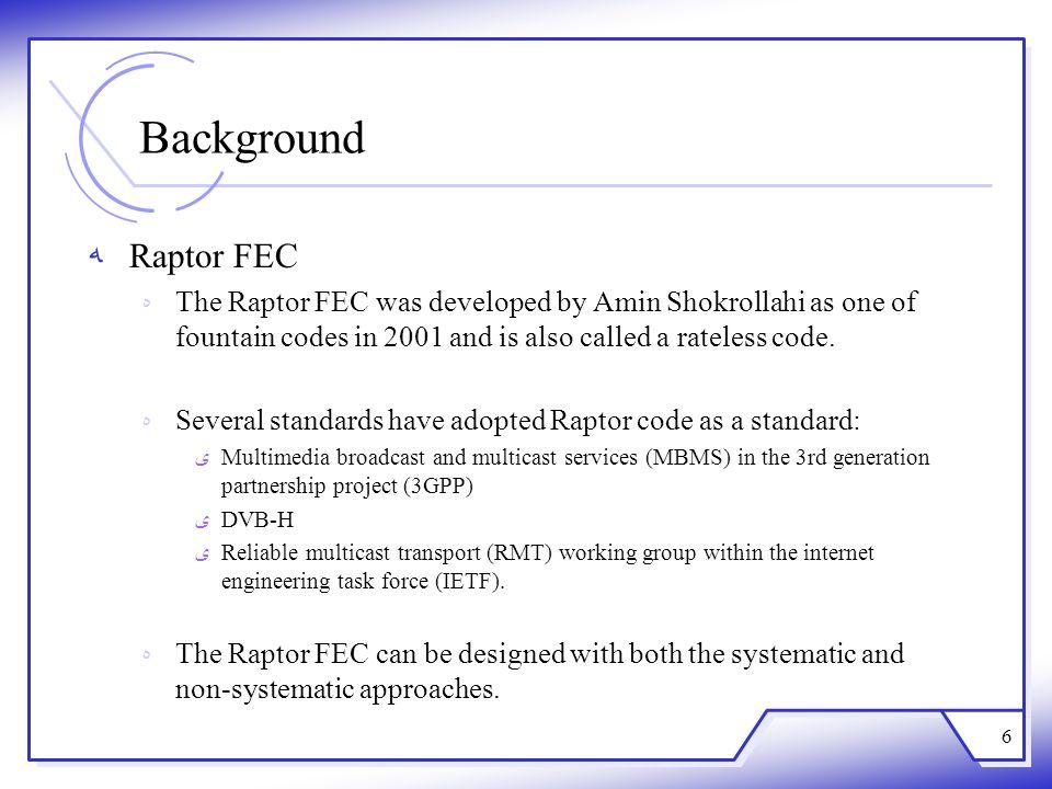 Background Raptor FEC Encode 7