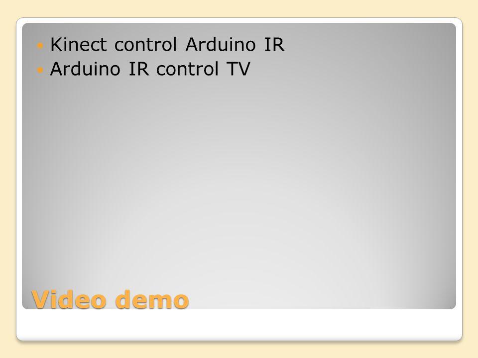 Video demo Kinect control Arduino IR Arduino IR control TV