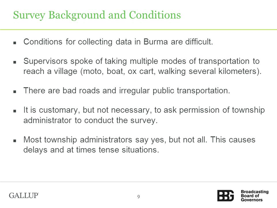 Survey Background and Conditions Conditions for collecting data in Burma are difficult.